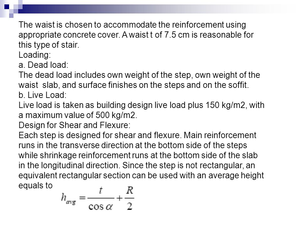 The waist is chosen to accommodate the reinforcement using appropriate concrete cover. A waist t of 7.5 cm is reasonable for this type of stair.