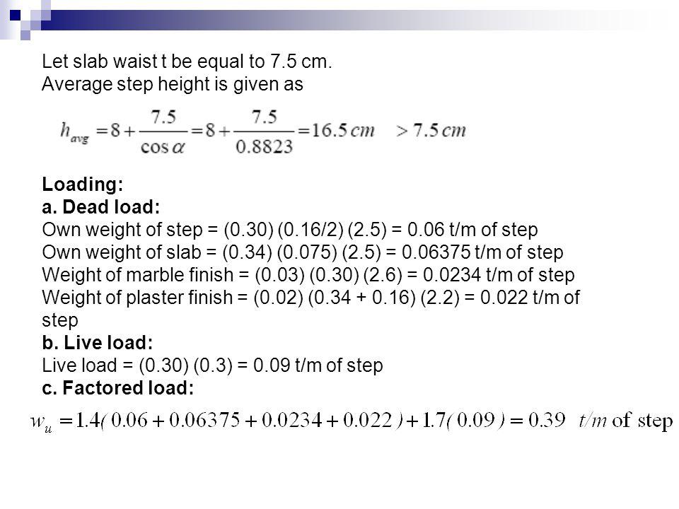 Let slab waist t be equal to 7.5 cm.