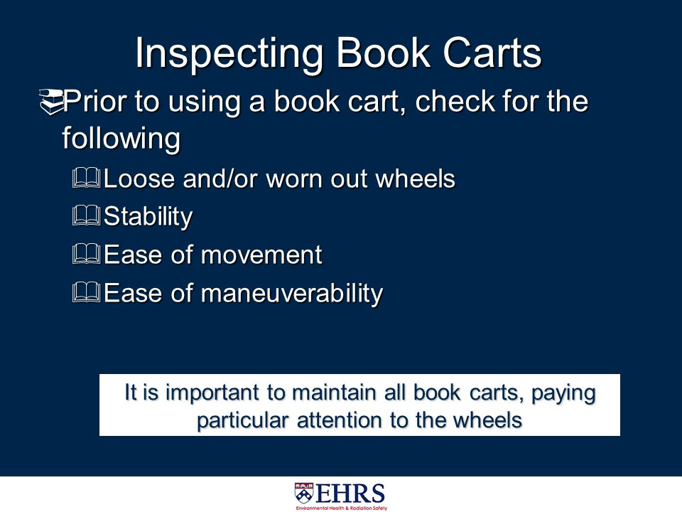 Inspecting Book Carts Prior to using a book cart, check for the following. Loose and/or worn out wheels.