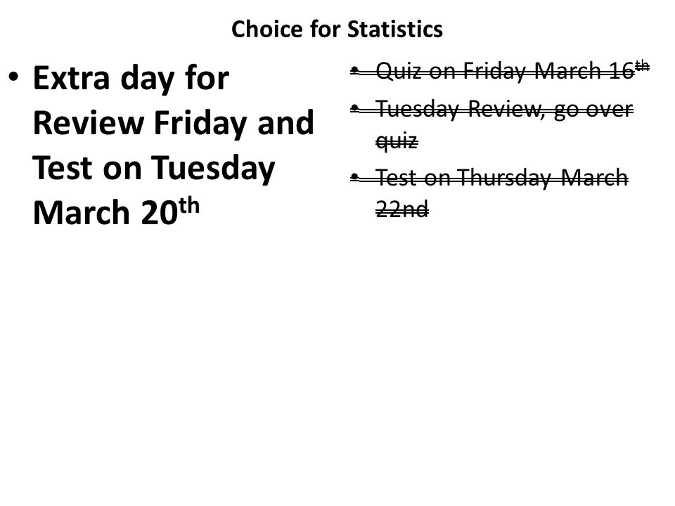 Extra day for Review Friday and Test on Tuesday March 20th