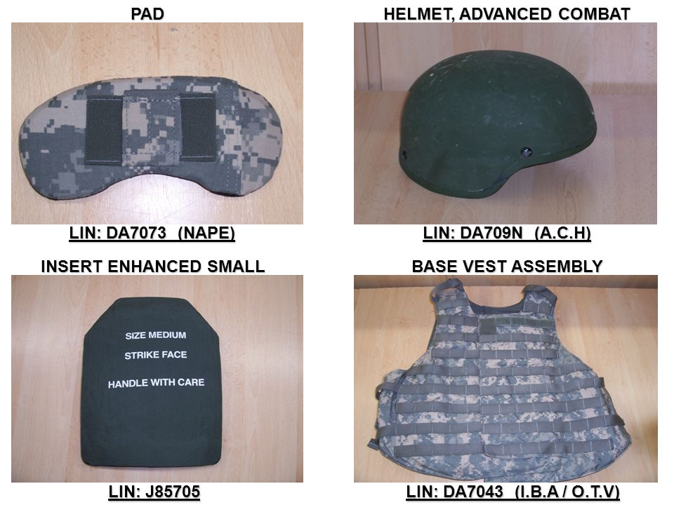 PAD HELMET, ADVANCED COMBAT. LIN: DA7073 (NAPE) LIN: DA709N (A.C.H) INSERT ENHANCED SMALL. BASE VEST ASSEMBLY.