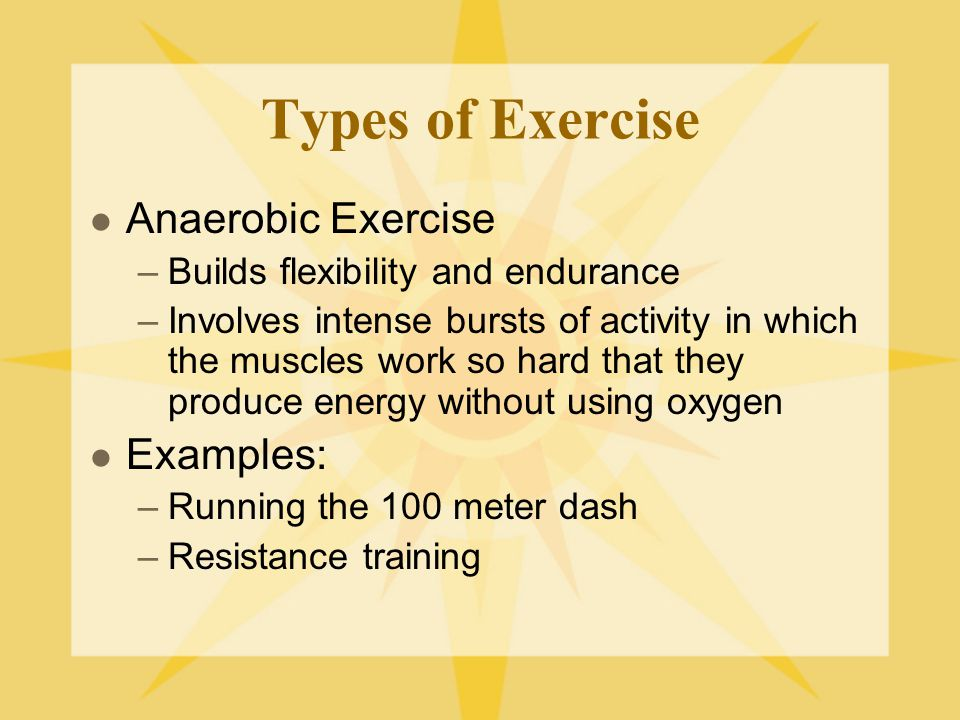 Types of Exercise Anaerobic Exercise Examples: