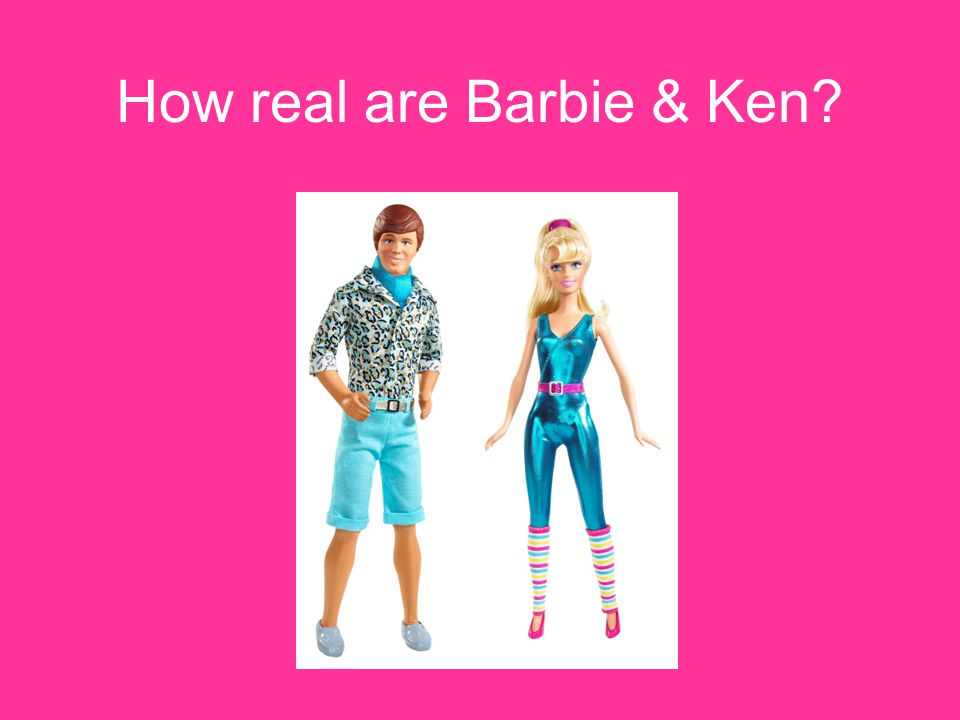 How real are Barbie & Ken