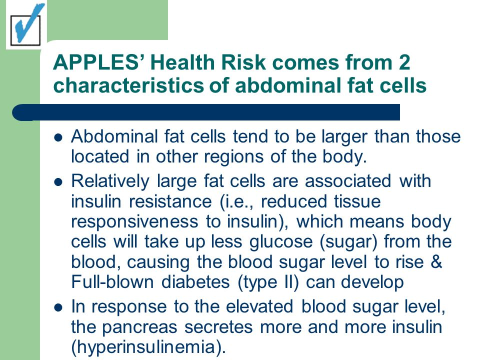 APPLES' Health Risk comes from 2 characteristics of abdominal fat cells