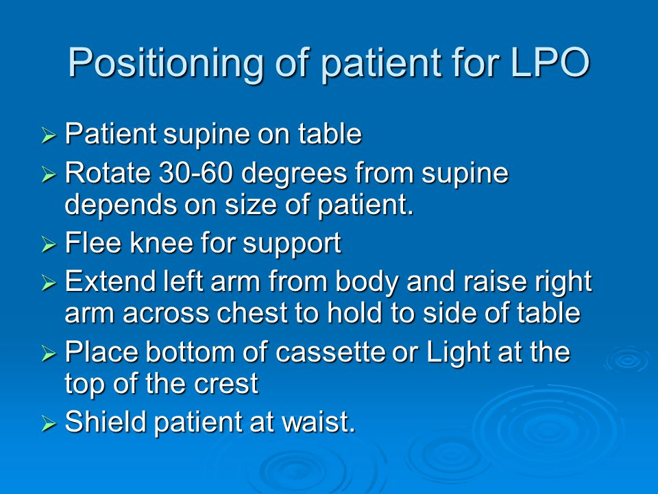 Positioning of patient for LPO