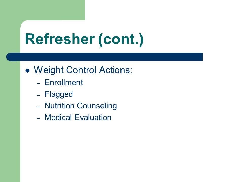 Refresher (cont.) Weight Control Actions: Enrollment Flagged