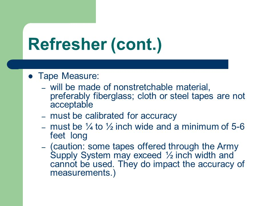 Refresher (cont.) Tape Measure: