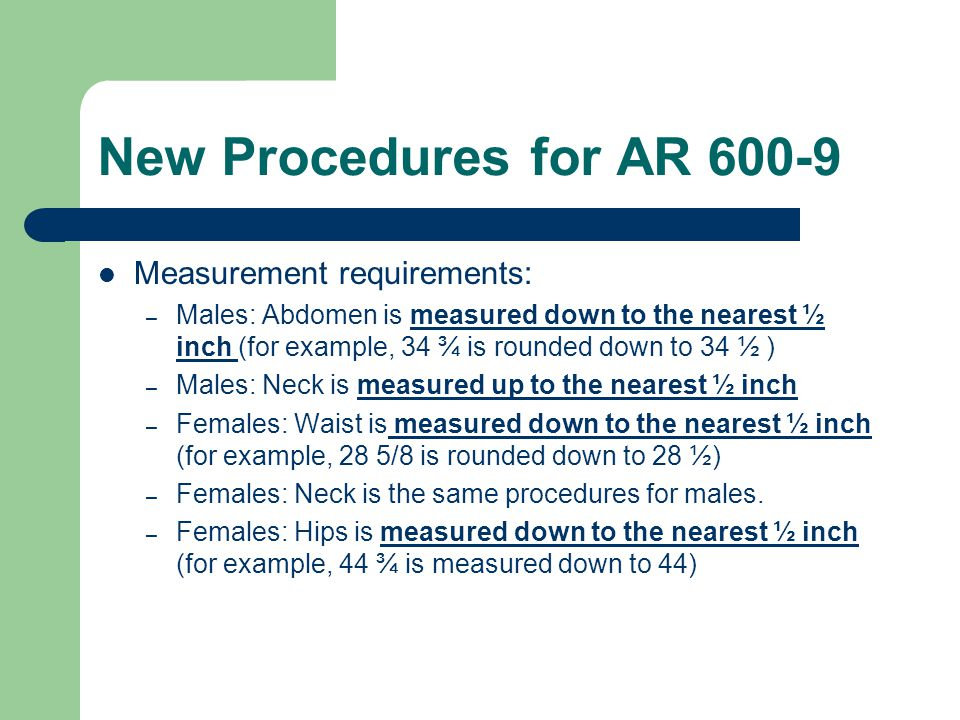 New Procedures for AR 600-9 Measurement requirements:
