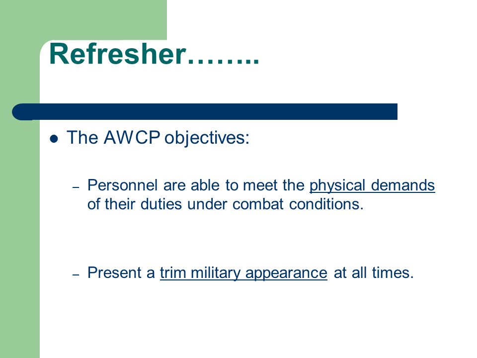Refresher…….. The AWCP objectives: