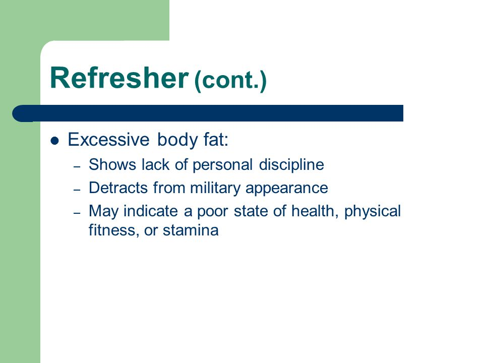 Refresher (cont.) Excessive body fat: