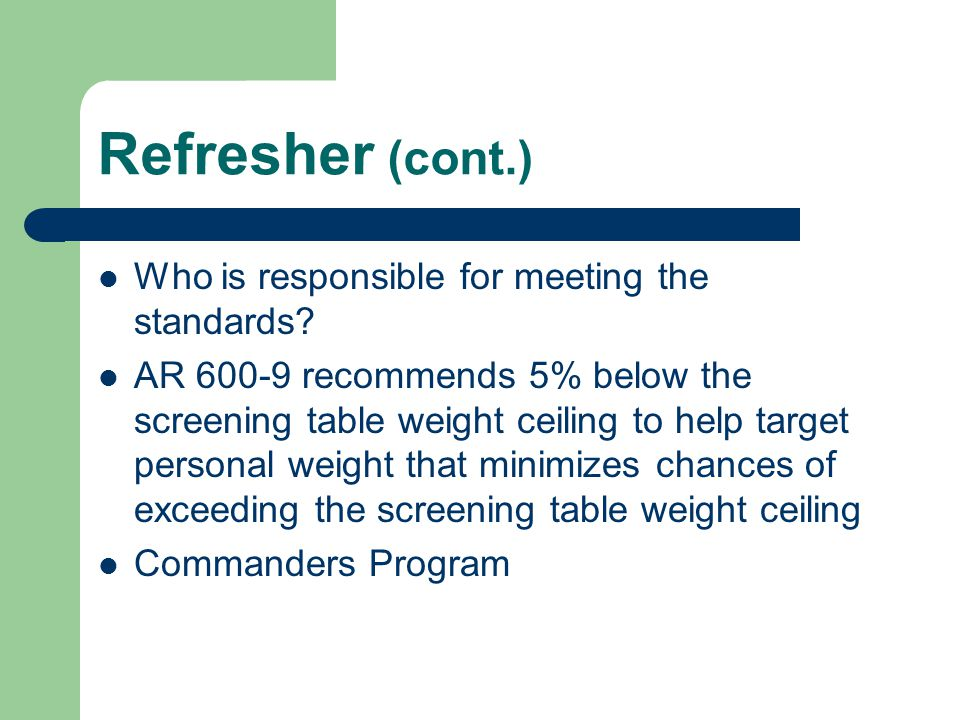 Refresher (cont.) Who is responsible for meeting the standards