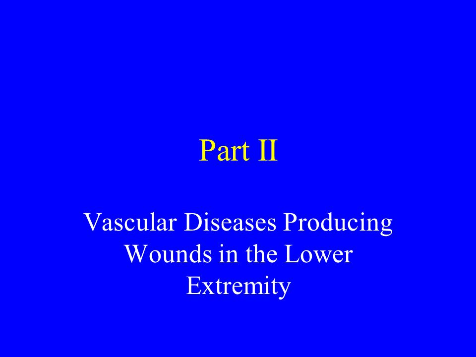 Vascular Diseases Producing Wounds in the Lower Extremity