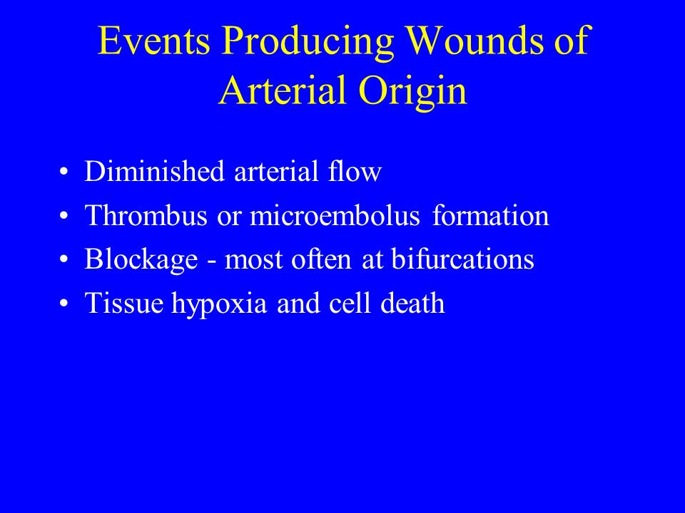 Events Producing Wounds of Arterial Origin