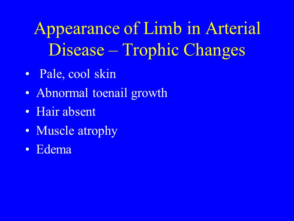 Appearance of Limb in Arterial Disease – Trophic Changes