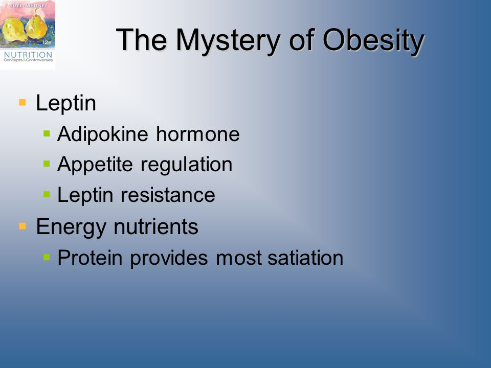 The Mystery of Obesity Leptin Energy nutrients Adipokine hormone