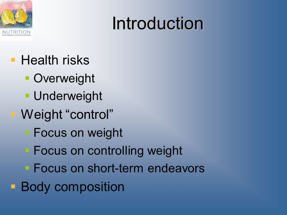 Introduction Health risks Weight control Body composition Overweight