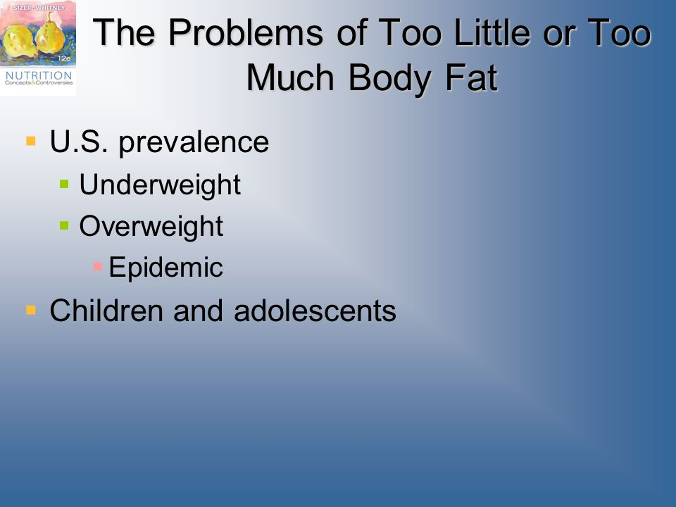 The Problems of Too Little or Too Much Body Fat