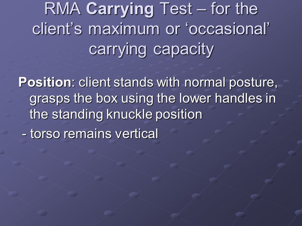 RMA Carrying Test – for the client's maximum or 'occasional' carrying capacity