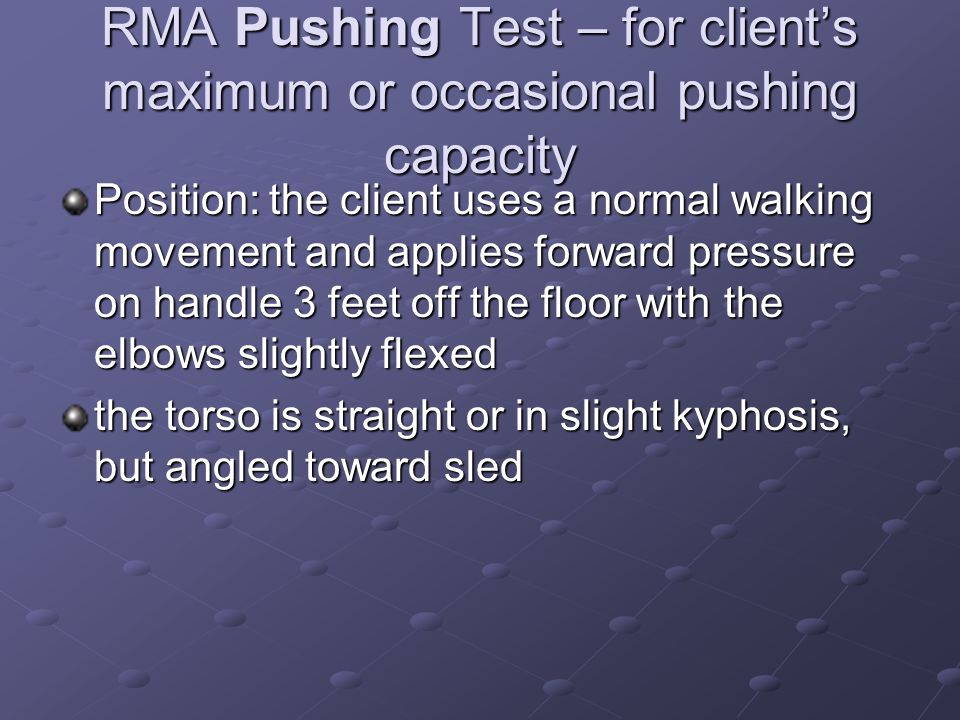 RMA Pushing Test – for client's maximum or occasional pushing capacity