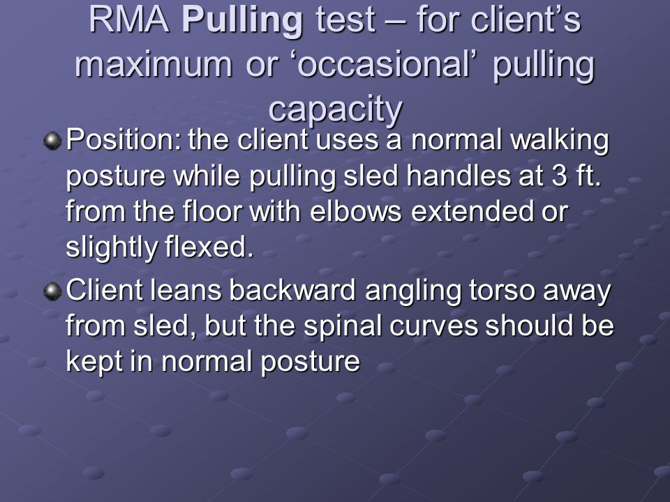 RMA Pulling test – for client's maximum or 'occasional' pulling capacity