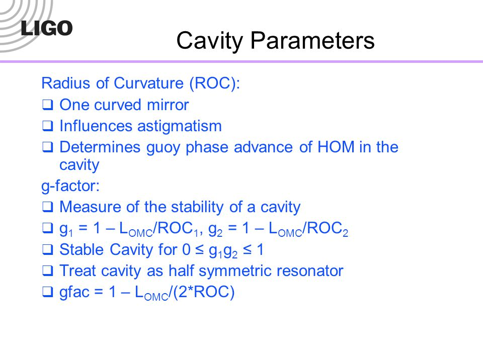 Cavity Parameters Radius of Curvature (ROC): One curved mirror