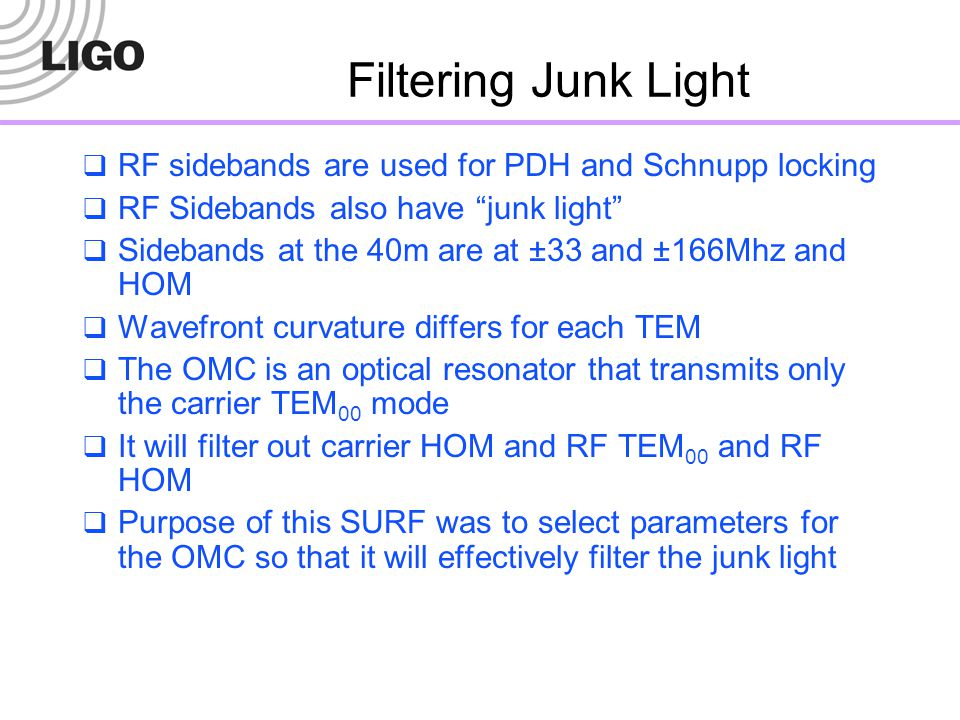 Filtering Junk Light RF sidebands are used for PDH and Schnupp locking