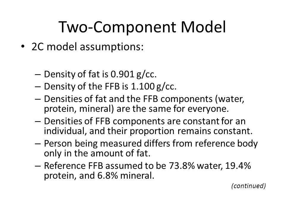 Two-Component Model 2C model assumptions: