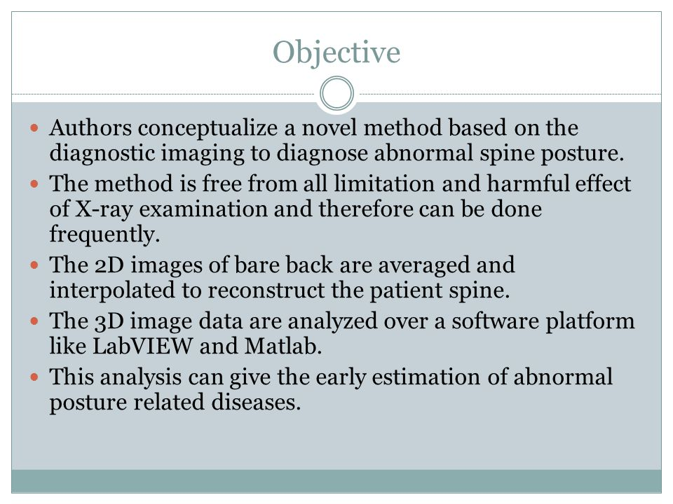 Objective Authors conceptualize a novel method based on the diagnostic imaging to diagnose abnormal spine posture.
