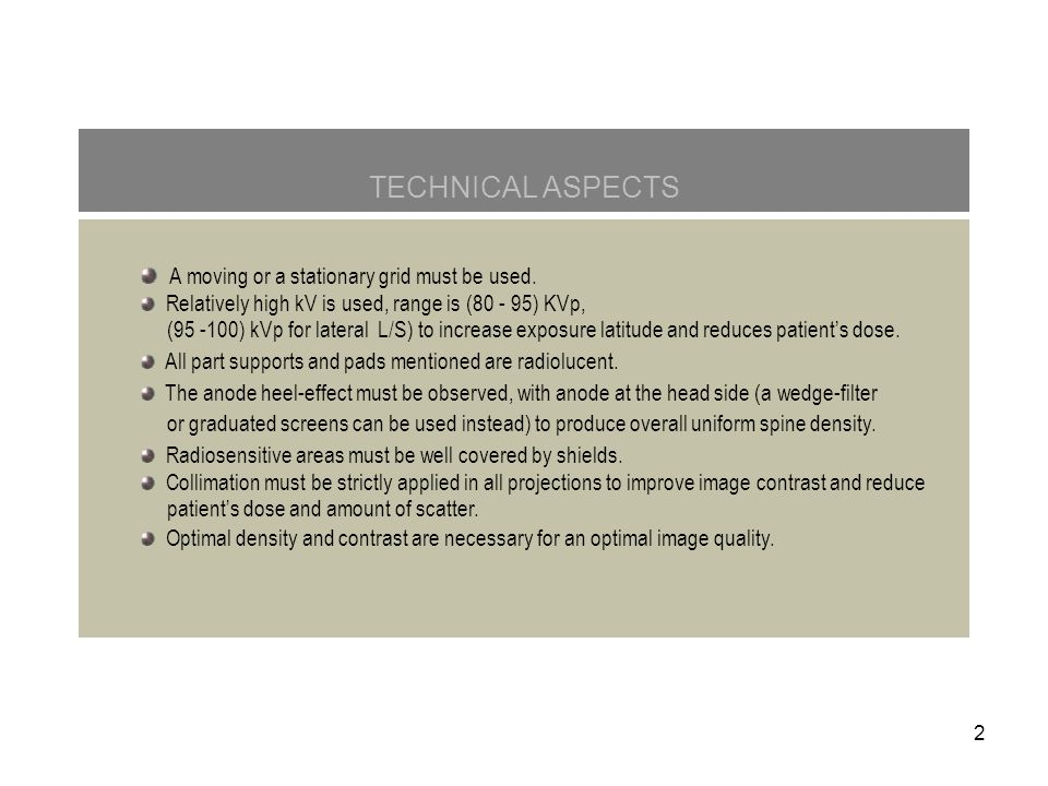 TECHNICAL ASPECTS A moving or a stationary grid must be used.