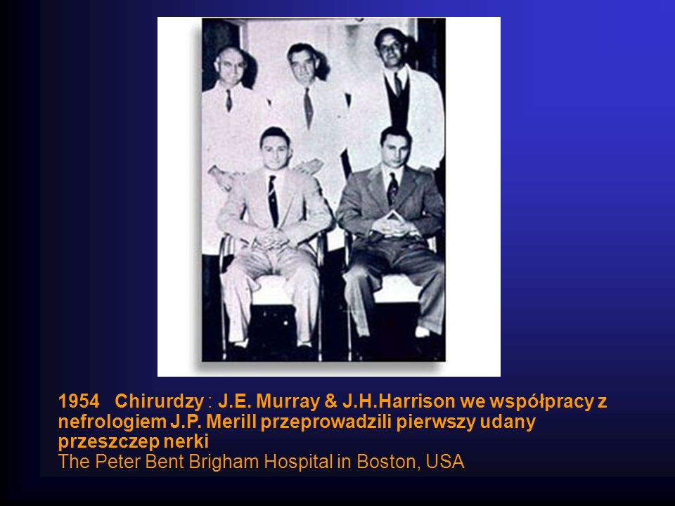 1954 Chirurdzy : J. E. Murray & J. H