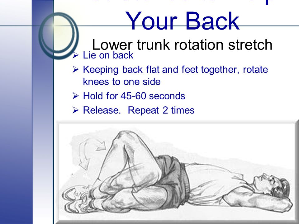 Stretches to Help Your Back Lower trunk rotation stretch