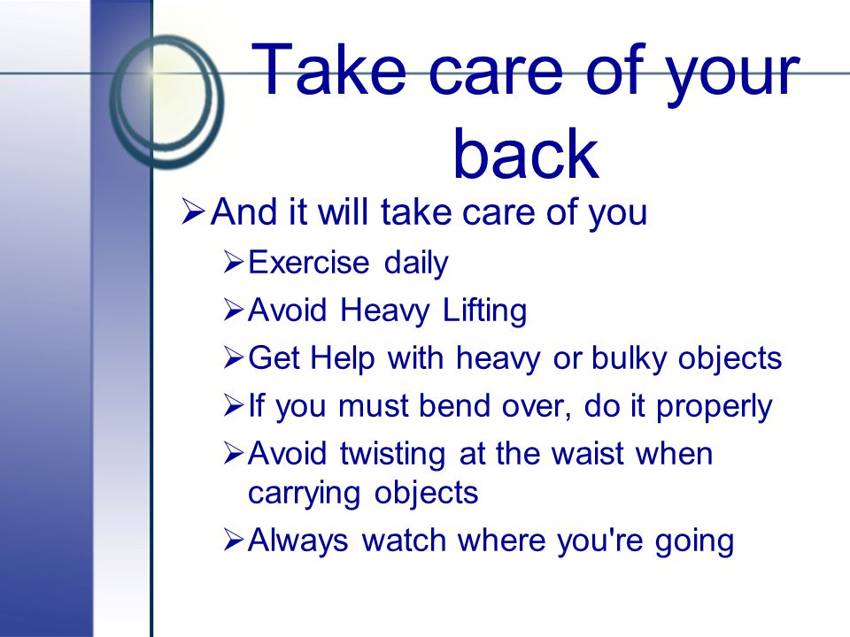 Take care of your back And it will take care of you Exercise daily