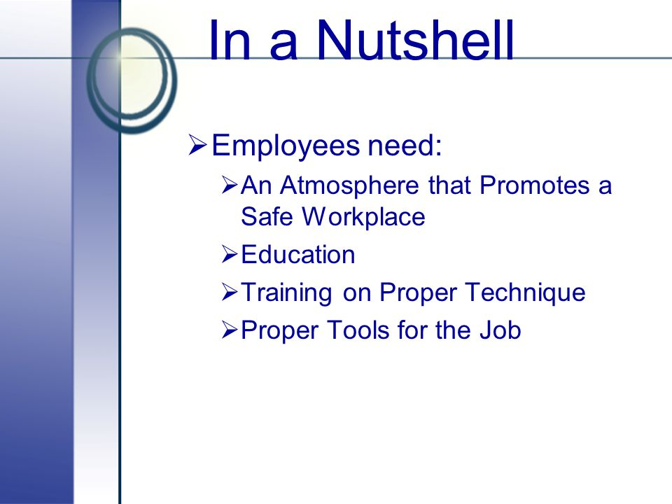 In a Nutshell Employees need: