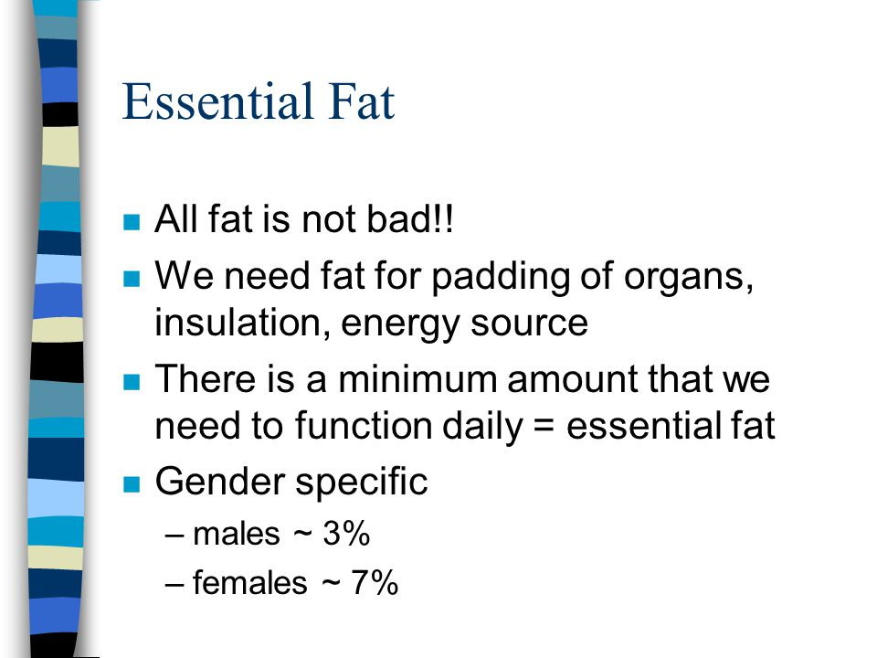 Essential Fat All fat is not bad!!