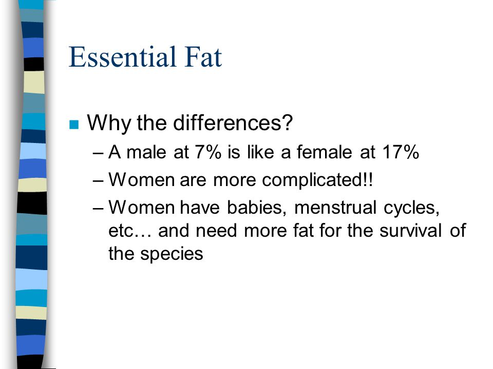 Essential Fat Why the differences