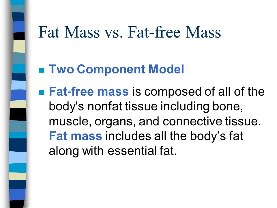 Fat Mass vs. Fat-free Mass
