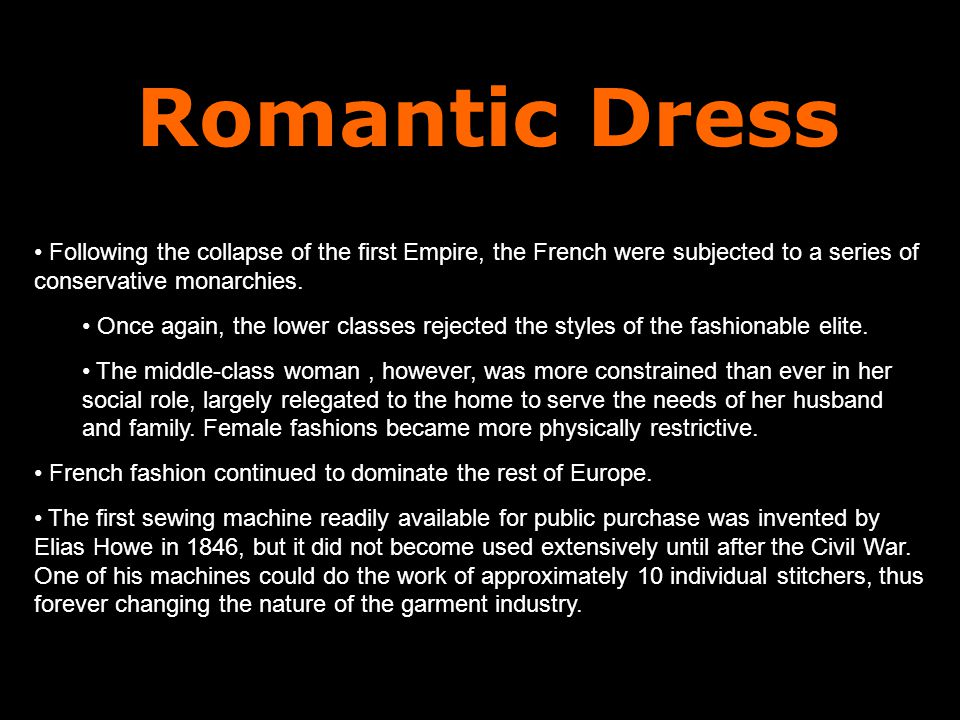 Romantic Dress Following the collapse of the first Empire, the French were subjected to a series of conservative monarchies.