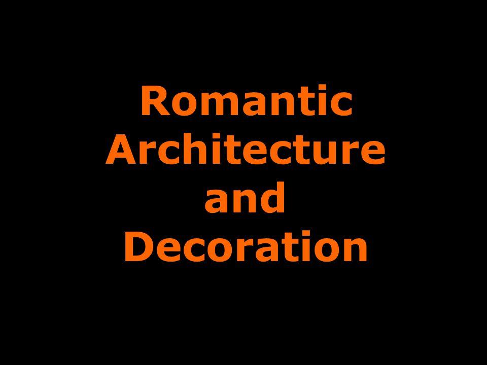 Romantic Architecture and Decoration