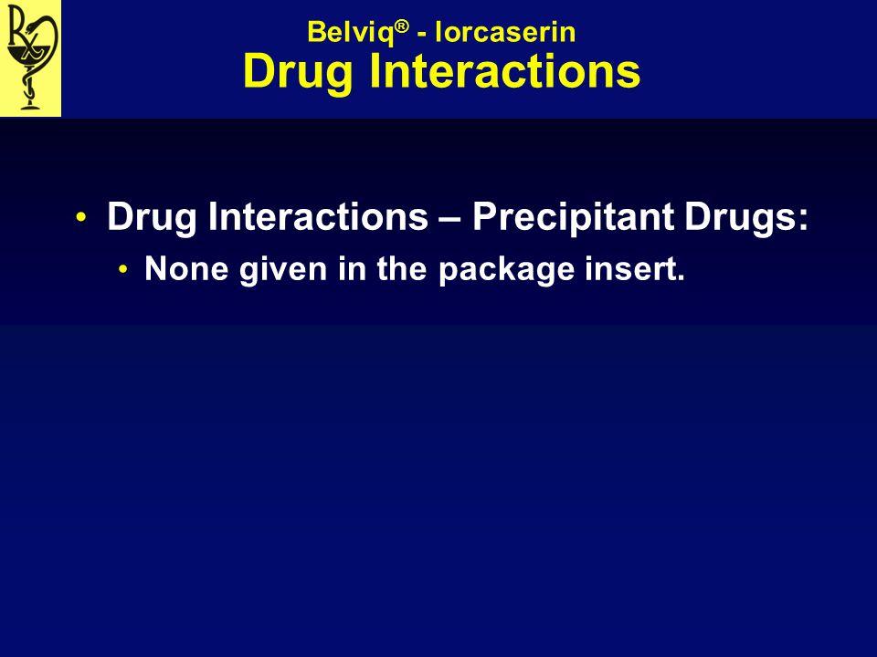 Belviq® - lorcaserin Drug Interactions