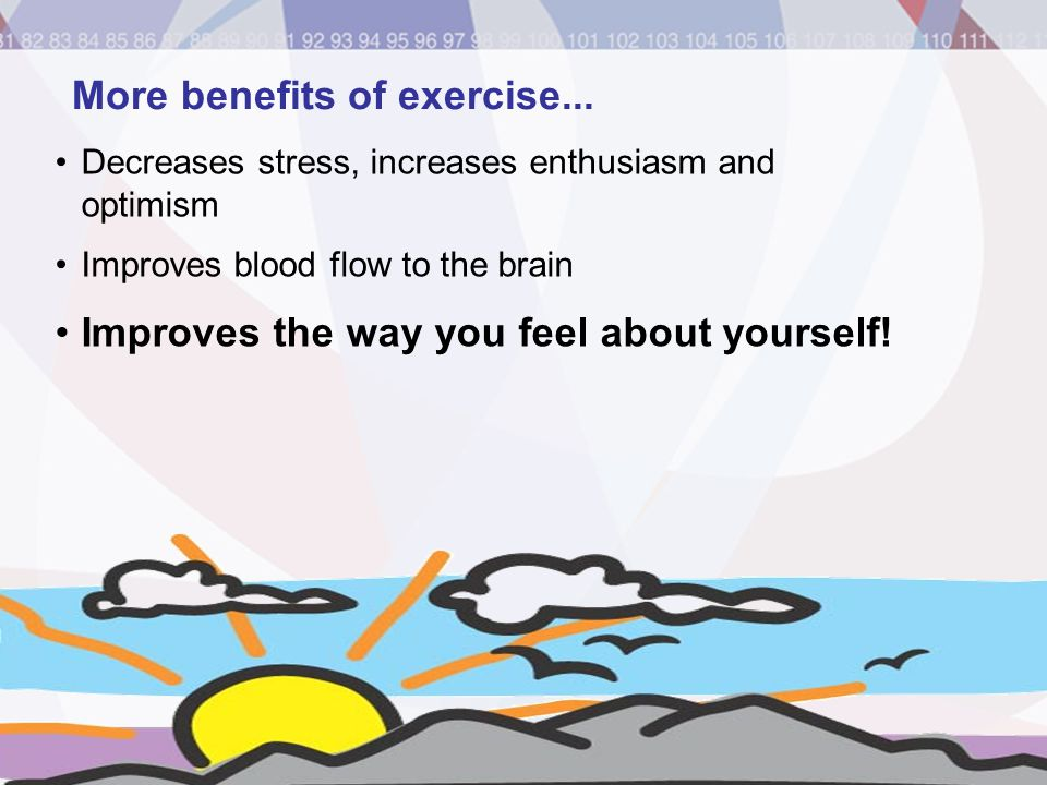 More benefits of exercise...