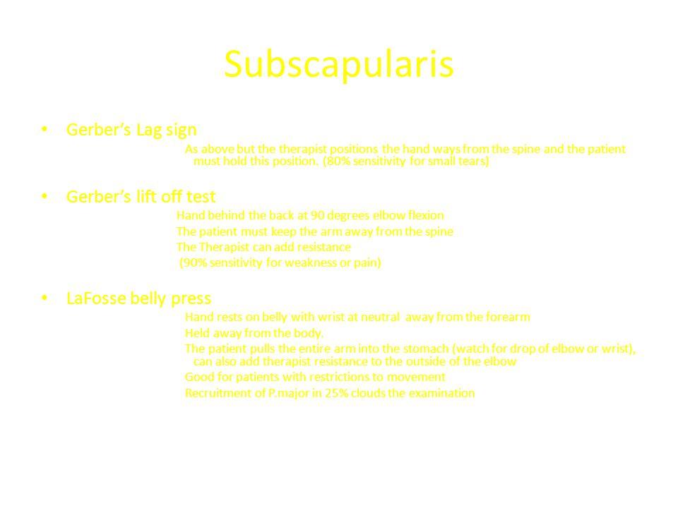 Subscapularis Gerber's Lag sign Gerber's lift off test