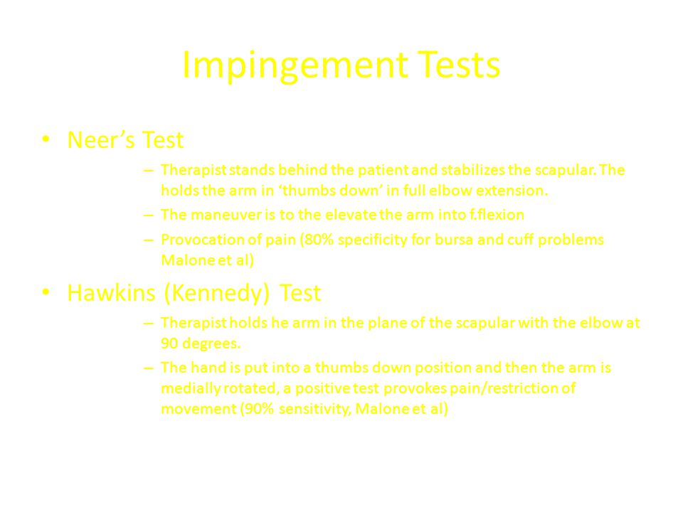 Impingement Tests Neer's Test Hawkins (Kennedy) Test