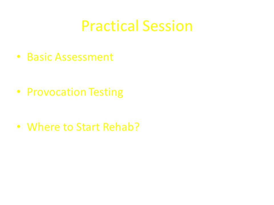 Practical Session Basic Assessment Provocation Testing