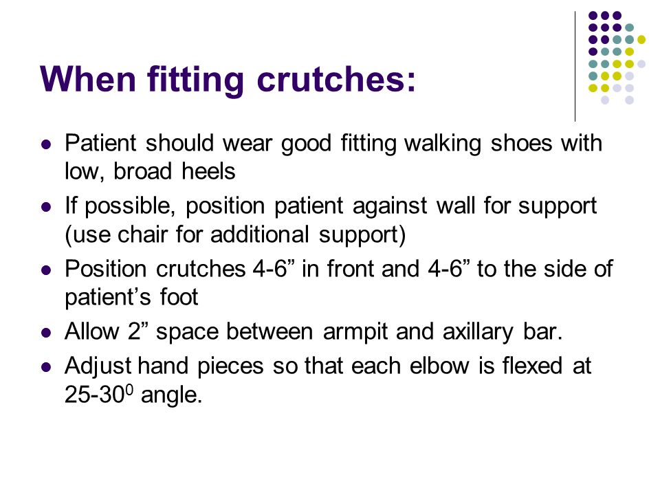 When fitting crutches: