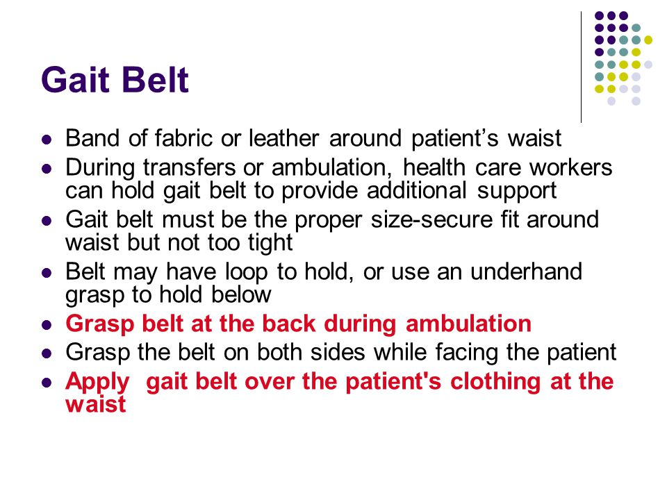 Gait Belt Band of fabric or leather around patient's waist