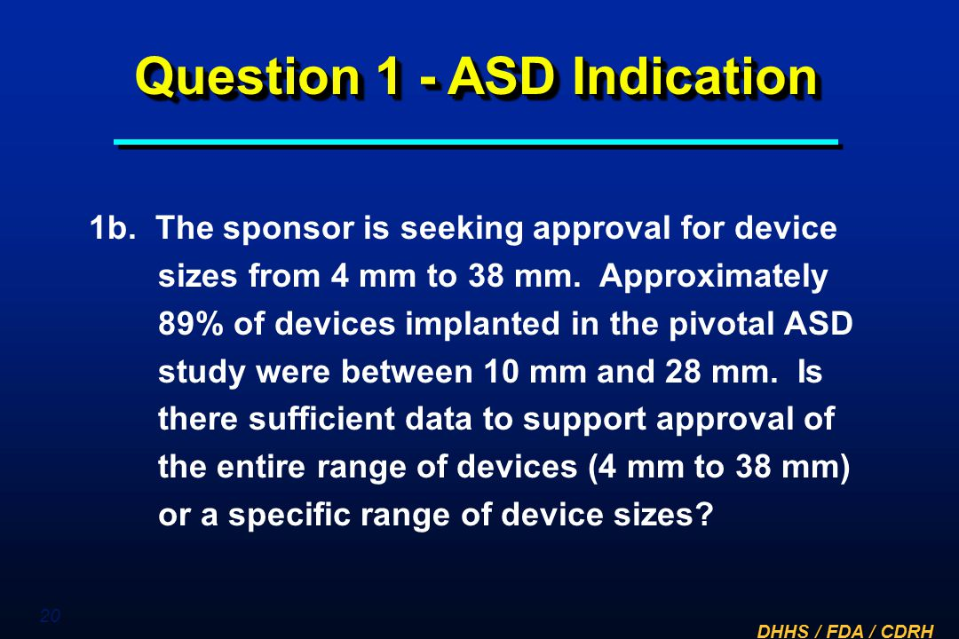 Question 1 - ASD Indication
