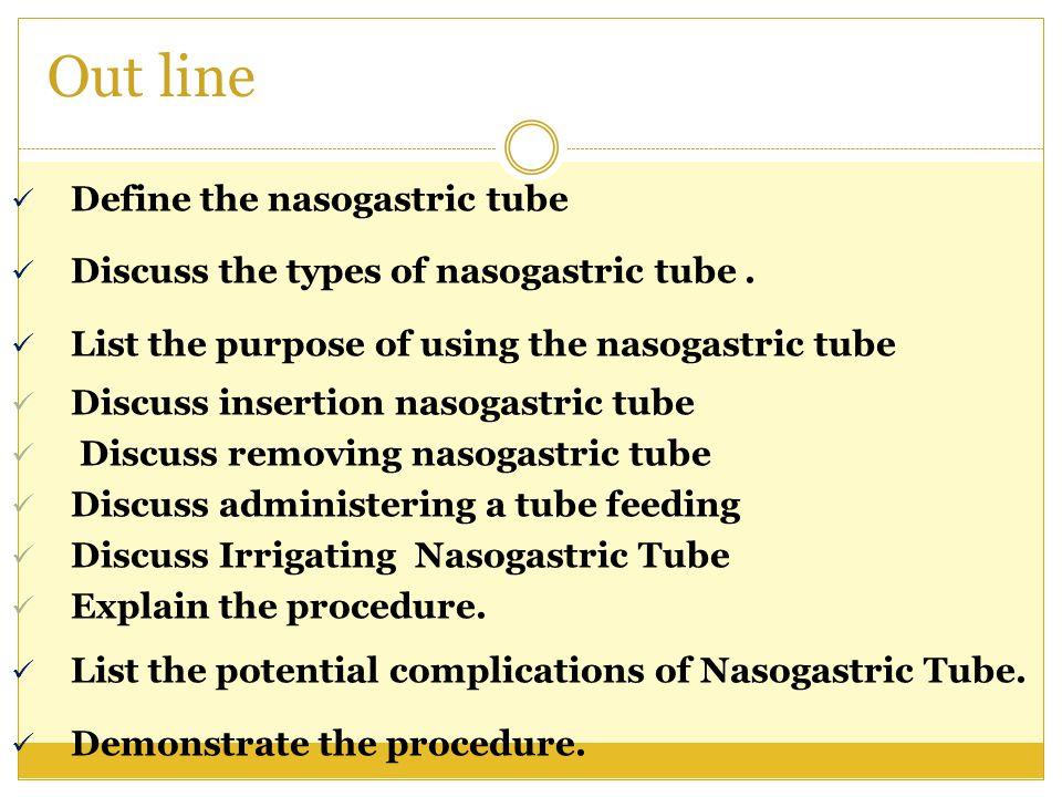 Out line Define the nasogastric tube