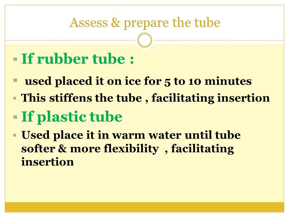 Assess & prepare the tube