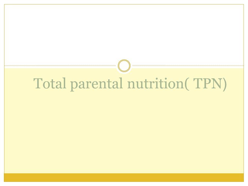 (Total parental nutrition( TPN