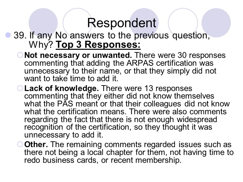 Respondent 39. If any No answers to the previous question, Why Top 3 Responses: